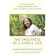 The Sweetness of a Simple Life by Beresford-Kroeger, Diana, 9780345812964