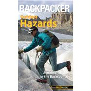 Outdoor Hazards : Avoiding Trouble in the Backcountry
