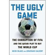 The Ugly Game by Blake, Heidi; Calvert, Jonathan, 9781501132964
