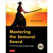 Mastering the Samurai Sword by Nemeroff, Cary, 9784805312964