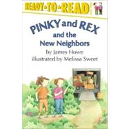 Pinky and Rex and the New Neighbors by Howe, James; Sweet, Melissa, 9780689812965