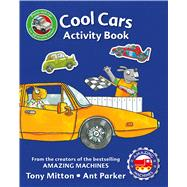 Amazing Machines Cool Cars Activity Book by Unknown, 9780753472965