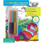 Zendoodle Coloring: Tropical Paradise Deluxe Edition with Pencils by Muller, Deborah, 9781250112965