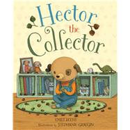 Hector the Collector by Beeny, Emily; Graegin, Stephanie, 9781626722965