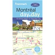 Frommer's Montreal day by day by Barber, Matthew; Brokaw, Leslie; Trahan, Erin, 9781628872965