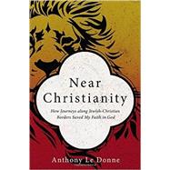 Near Christianity by Le Donne, Anthony; Greenspoon, Leonard, 9780310522966
