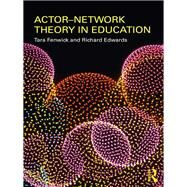 Actor-network Theory in Education by Fenwick; Tara, 9780415492966