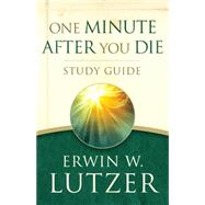 One Minute After You Die STUDY GUIDE by Lutzer, Erwin W., 9780802412966
