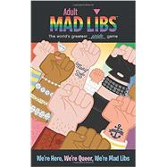 We're Here, We're Queer, We're Mad Libs by Marks, Karl, 9780843172966