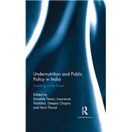 Undernutrition and Public Policy in India: Investing in the future by Desai,Sonalde;Desai,Sonalde, 9781138952966