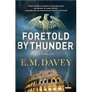 Foretold by Thunder by Davey, E. M., 9781468312966