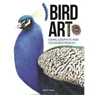 Bird Art Using Graphite and Coloured Pencils by Woollett, Alan, 9781782212966