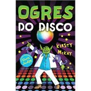 Ogres Do Disco by Mckay, Kirsty; Judge, Chris, 9781783442966