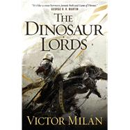 The Dinosaur Lords A Novel by Milán, Victor; Collins, Greg, 9780765332967