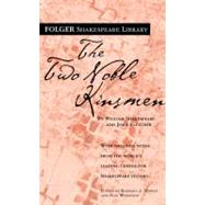 The Two Noble Kinsmen by Shakespeare, William; Fletcher, John; Mowat, Dr. Barbara A.; Werstine, Paul, 9780671722968