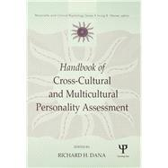 Handbook of Cross-Cultural and Multicultural Personality Assessment by Dana,Richard H., 9781138002968