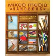 Mixed Media Handbook: Exploring Materials and Techniques by Santiago, Kimberly, 9781440332968
