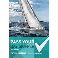 Pass Your Day Skipper 6th edition by Fairhall, David, 9781472942968