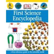 First Science Encyclopedia by DK Publishing, 9780756642969