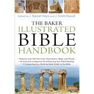 The Baker Illustrated Bible Handbook by Hays, J. Daniel; Duvall, J. Scott, 9780801012969