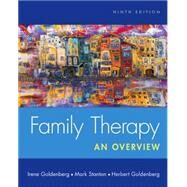 Family Therapy An Overview by Goldenberg, Irene; Stanton, Mark; Goldenberg, Herbert, 9781305092969