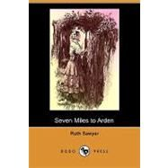 Seven Miles to Arden by Sawyer, Ruth, 9781409972969