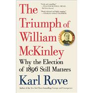 The Triumph of William Mckinley by Rove, Karl, 9781476752969
