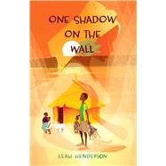 One Shadow on the Wall by Henderson, Leah, 9781481462969