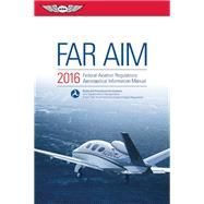 FAR/AIM 2016 eBundle Federal Aviation Regulations/Aeronautical Information Manual by Unknown, 9781619542969