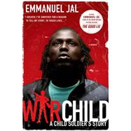 War Child A Child Soldier's Story by Jal, Emmanuel; Davies, Megan Lloyd, 9780312602970