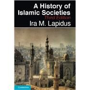 A History of Islamic Societies by Ira M. Lapidus, 9780521732970