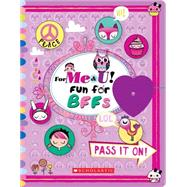 For Me & U! Fun for BFFs by Scholastic, 9780545732970