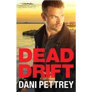 Dead Drift by Pettrey, Dani, 9780764212970