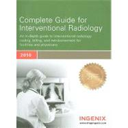 Complete Guide for Interventional Radiology 2010 by Ingenix, 9781601512970