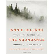 The Abundance by Dillard, Annie; Dyer, Geoff, 9780062432971