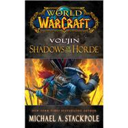 World of Warcraft: Vol'jin: Shadows of the Horde by Stackpole, Michael A., 9781476702971