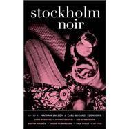 Stockholm Noir by Larson, Nathan; Edenborg, Carl-michael, 9781617752971