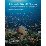 Life in the World's Oceans : Diversity, Distribution, and Abundance