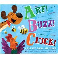 Arf! Buzz! Cluck! A Rather Noisy Alphabet by Seltzer, Eric; Creighton-Pester, David, 9781534412972