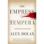 The Empress of Tempera by Dolan, Alex, 9781682302972