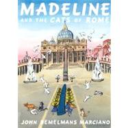 Madeline and the Cats of Rome by Marciano, John Bemelmans, 9780670062973