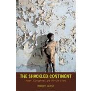 The Shackled Continent by GUEST, ROBERT, 9781588342973