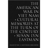 The American War in Viet Nam by Eastman, Susan Lyn, 9781621902973