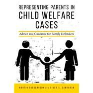 Representing Parents in Child Welfare Cases by Guggenheim, Martin; Sankaran, Vivek Subramanian, 9781634252973