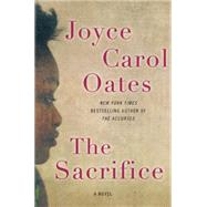 The Sacrifice by Oates, Joyce Carol, 9780062332974