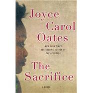 The Sacrifice by Oates, Joyce Carol, 9780062332974