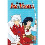 Inuyasha, Vol. 18 (VIZBIG Edition) by Takahashi, Rumiko; Takahashi, Rumiko, 9781421532974