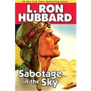 Sabotage in the Sky by Hubbard, L. Ron, 9781592122974