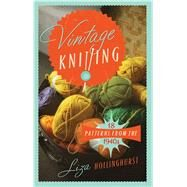 Vintage Knitting 18 Patterns from the 1940s by Hollinghurst, Liza, 9781908402974