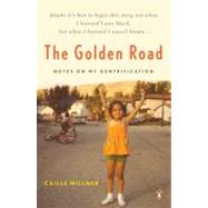 The Golden Road: Notes on My Gentrification by Millner, Caille, 9780143112976